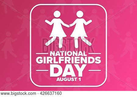 National Girlfriends Day. August 1. Holiday Concept. Template For Background, Banner, Card, Poster W