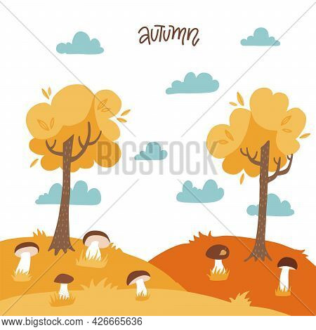 Autumn Yellow Landscape With Trees, Mushrooms, Cloudy Sky, Warm Sunny Forest. Flat Vector Background