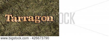 Artemisia Dracunculus - Tarragon Word In Wooden Letters