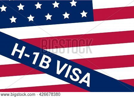 Usa Viza H-1b. Visa In The United States Temporary Work For Foreign Skilled Workers In Specialty Occ