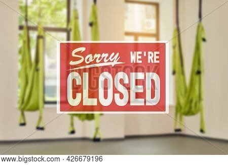 Inscription Sorry We Are Closed. The Closure Of The Gym During The Lockdown. Fitness Club With Three