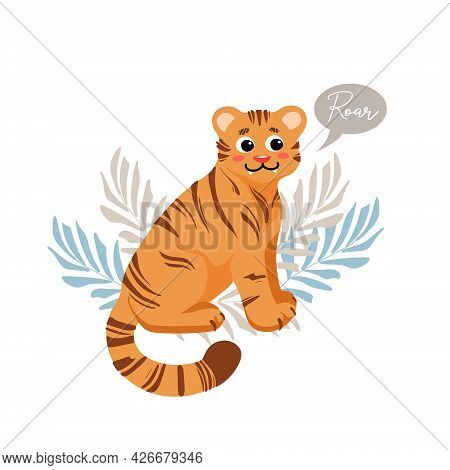 Cute Sitting Tiger Growls Roar Childrens Vector Illustration In Cartoon Style. For Nursery, Posters,