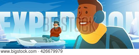 Expedition Banner With People On Glacier In Arctic. Concept Of Scientific Research On North Pole Or