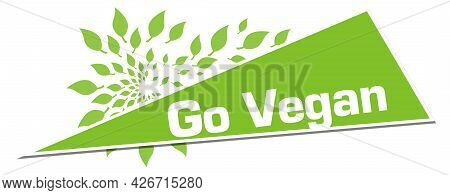 Go Vegan In Concept Image With Text And Leaves Symbols.