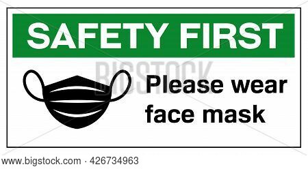 Please Wear Face Mask Safety First Sign