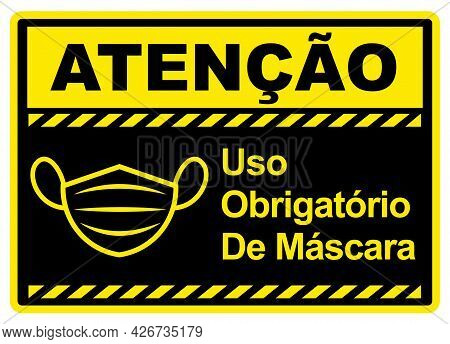 Attention Wearing Face Mask Is Required In Portuguese