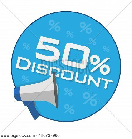 Round 50 Percent Discount Sticker Or Sign With Megaphone Symbol, Vector Illustration