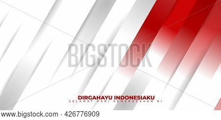 Indonesia Independence Day With Red And White Geometric Background. Indonesian Text Mean Is Longevit