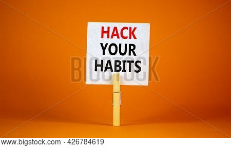 Hack Your Habits Symbol. White Paper With Words 'hack Your Habits', Clip On Wooden Clothespin. Beaut
