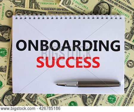Onboarding Success Symbol. The Word 'onboarding Success' On White Note. Beautiful Background From Do