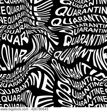 Quarantine Word Warped, Distorted, Repeated, And Arranged Into Seamless Pattern Background
