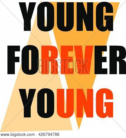 Young Forever Young T Shirt Design Vector