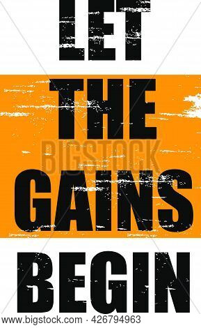 Let The Gains Begin Typography T Shirt Design Vector,yellow And Black Color Design.