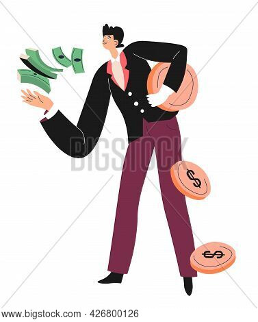 Rich And Wealthy Personage With Banknotes Coins