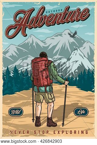Summer Recreation Vintage Colorful Poster With Man Hiker With Backpack And Trekking Poles Looking At