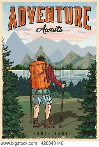 Hiking Colorful Vintage Poster With Traveler With Backpack And Trekking Poles Looking At Beautiful N