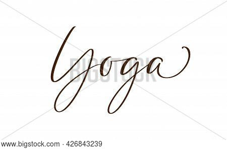 Vector Lettering Illustration Text Yoga Logo. Calligraphy Letters Isolated On White Background. Conc