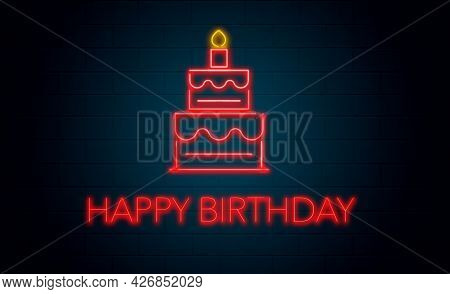 A Red Neon Birthday Cake With A Candle  Is Seen Attached To A Brick Wall At Night. The Words Happy B