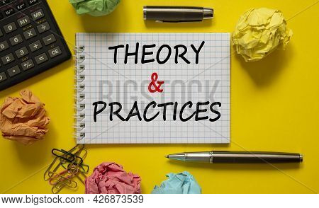Theory And Practice Symbol. White Note, Words 'theory And Practice' On Beautiful Yellow Table, Color