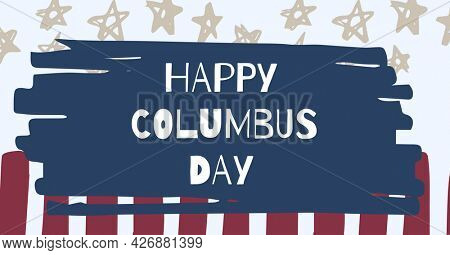 Happy columbus day text against american flag design on white background. american columbus day celebration concept