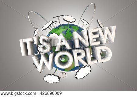 Its a New World Change Revolution Start Over Begin Again 3d Illustration