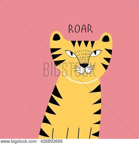 Roar. Cartoon Tiger, Hand Drawing Lettering. Flat Style, Colorful Vector For Kids. Baby Design For C