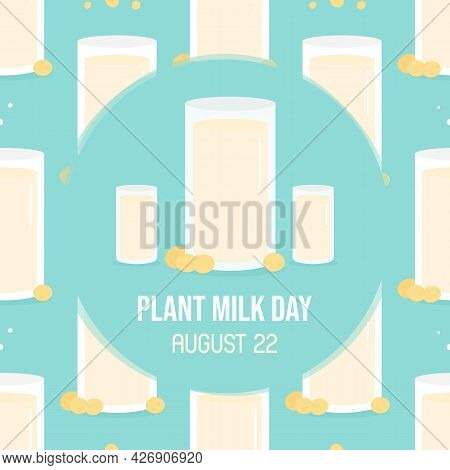 International Plant Milk Day Vector Card, Banner With Long Glass And Soya Beans Seamless Pattern Bac