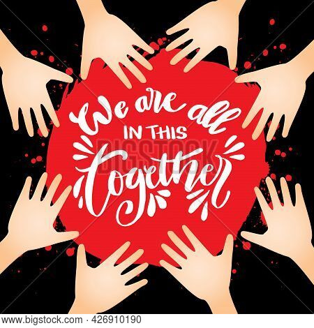 We Are All In This Together. Motivational Quote.