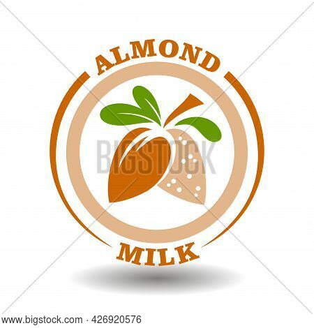 Simple Circle Logo Almond Milk With Round Half Cut Nut Shells Icon And Green Leaves Symbol For Label