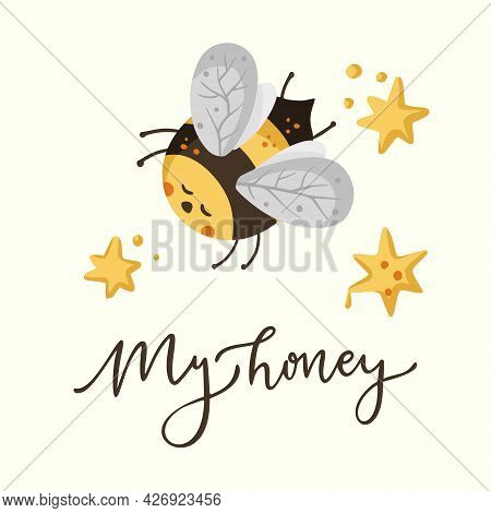 Cute Cartoon Bee Illustration Design With Lettering Funny Quote. Insect Love Animal Bumblebee Honey