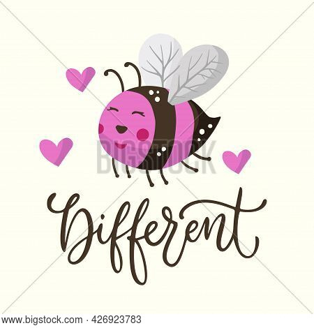 Cute Cartoon Different Pink Bee Illustration Design With Lettering Funny Quote. Insect Love Animal B
