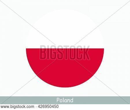 Poland Round Circle Flag. Polish Circular Button Banner Icon. Pole Flag Eps Vector