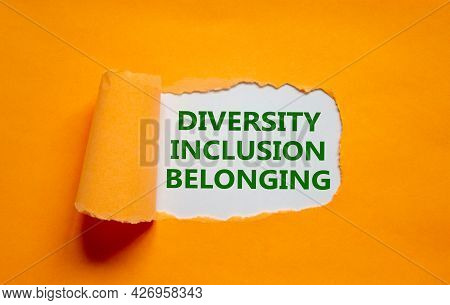 Diversity, Inclusion, Belonging Symbol. Words 'diversity, Inclusion, Belonging' Appearing Behind Tor