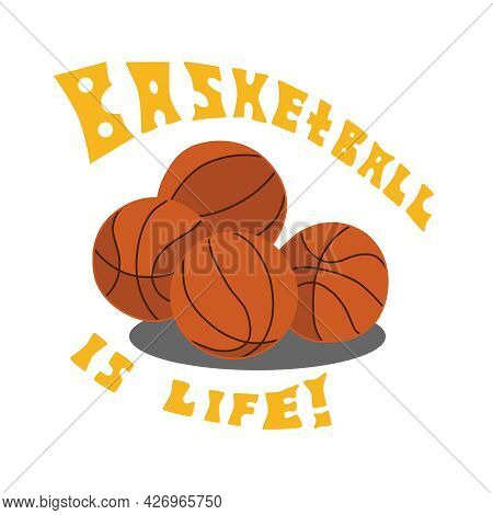 Sports Basketball Design. Inscription On The Background Of Balls: