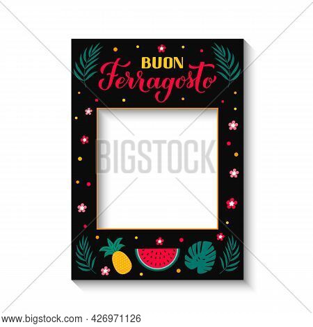 Buon Ferragosto - Happy August Festival In Italian Photo Frame . Traditional Summer Holiday In Italy