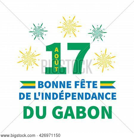 Gabon Independence Day Lettering In French. National Holiday Celebrate On August 17. Easy To Edit Ve
