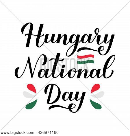 Hungary National Day Calligraphy Lettering Isolated On White. Easy To Edit Vector Template For Typog