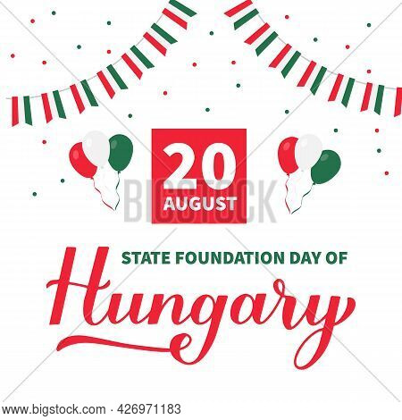 Hungary State Foundation Day Typography Poster. Hungarian Holiday Celebrate On August 20. Easy To Ed