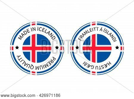 Made In Iceland Round Labels In English And In Icelandic Languages. Quality Mark Vector Icon. Perfec