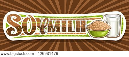 Vector Banner For Soy Milk, White Decorative Signage With Illustration Of Heap Of Soy Beans In Green