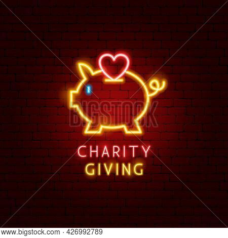 Charity Giving Neon Label. Vector Illustration Of Donation Promotion.