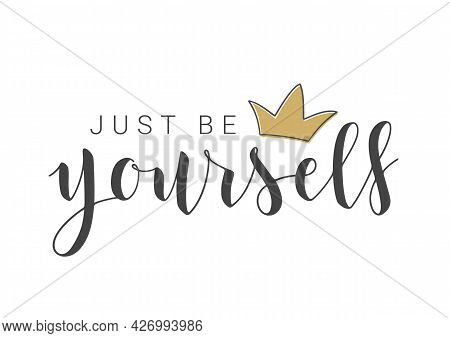 Vector Stock Illustration. Handwritten Lettering Of Just Be Yourself. Template For Banner, Postcard,
