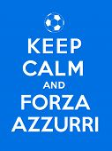 """Keep calm and Forza Azzurri, referencing to """"Keep calm"""" and the Italians supporters poster"""
