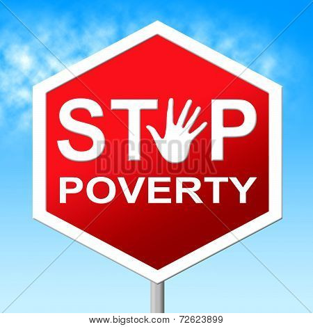 Stop Poverty Represents Warning Sign And Caution
