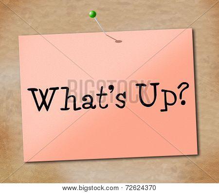 Whats Up Indicates Tight Spot And Hurdle
