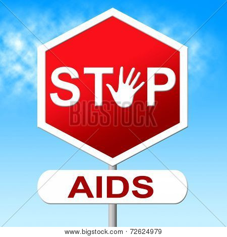 Aids Stop Shows Acquired Immunodeficiency Syndrome And Caution
