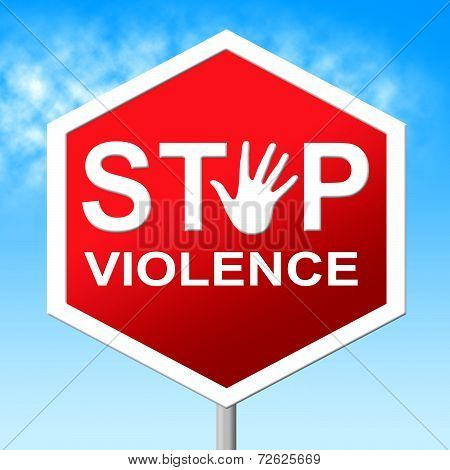 Stop Violence Shows Warning Sign And Brutality