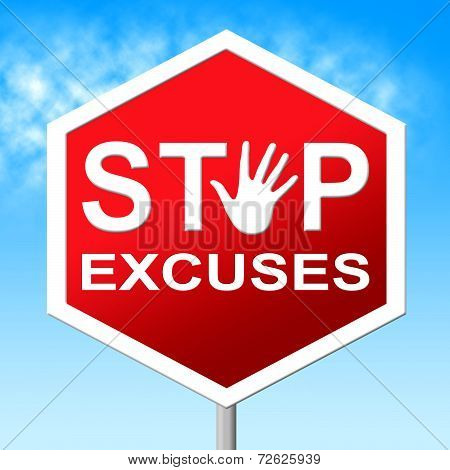 Excuses Stop Represents Warning Sign And Danger