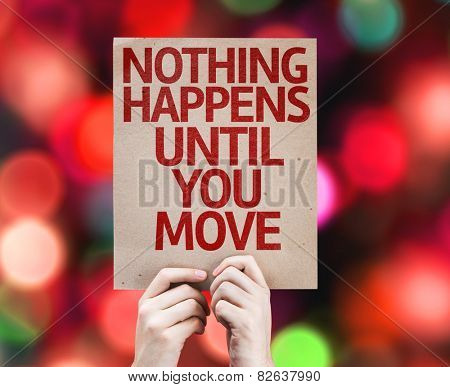 Nothing Happens Until You Move card with colorful background with defocused lights