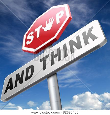 stop and think making a wise decision sleep it over and use your brain